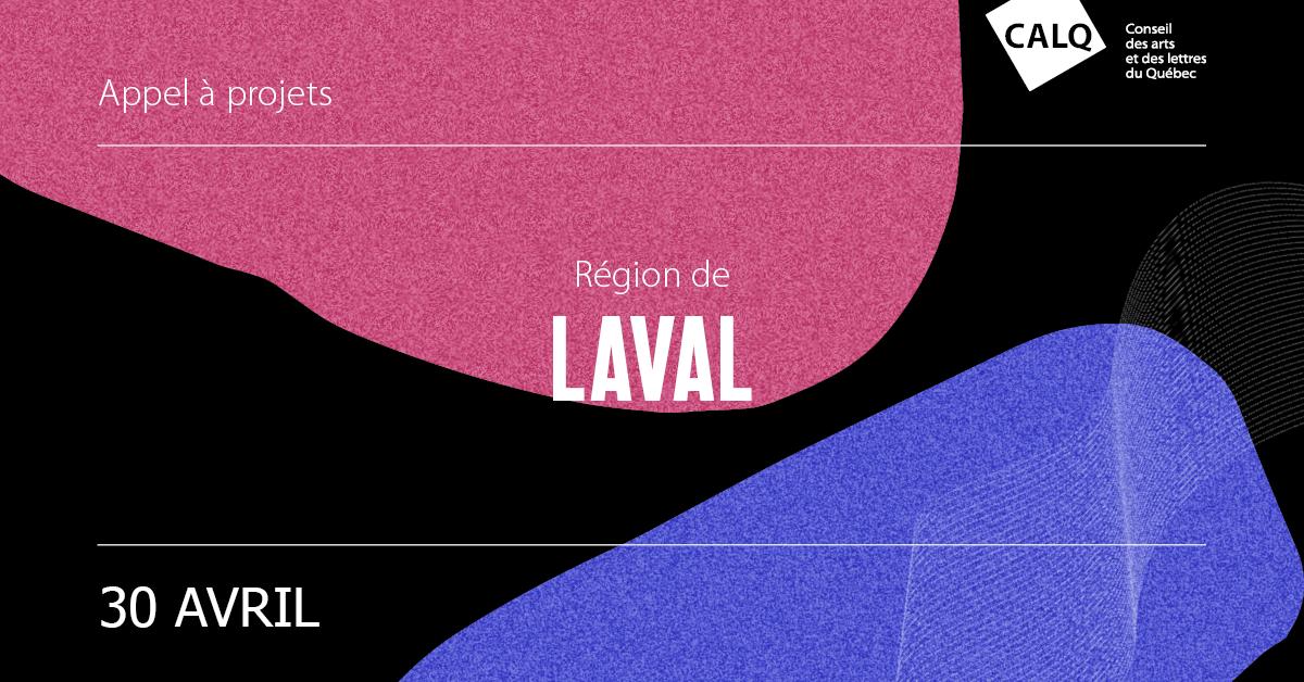 Appel à projets pour les artistes, écrivain(e)s et organismes artistiques de Laval